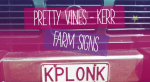Pretty Vines, Kerr Farm Signs VIDEO